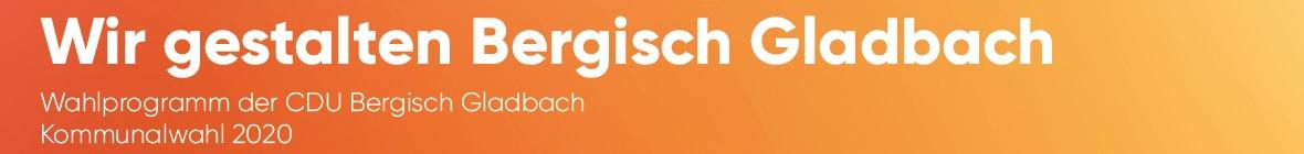 Kommunalwahl 2020 //Wahlprogramm der CDU Bergisch Gladbach